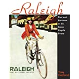 Raleigh: Past and Presence of an Iconic Bicycle Brand (Cycling Resources)