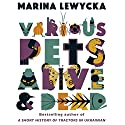 Various Pets Alive and Dead Audiobook by Marina Lewycka Narrated by Siân Thomas