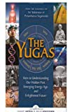 img - for The Yugas: Keys to Understanding Our Hidden Past, Emerging Present and Future Enlightenment book / textbook / text book