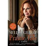 Prairie Tale: A Memoirby Melissa Gilbert