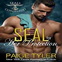 SEAL for Her Protection: SEALs of Coronado, Book 1 Audiobook by Paige Tyler Narrated by Rhiannon Angell