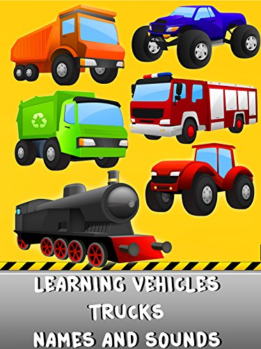 Learning Vehicles Trucks Names And Sounds : Watch online now with Amazon Instant Video: Kids 1st TV