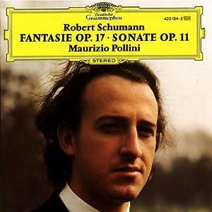 Robert Schumann: Sonata for Piano No. 1, Op. 11 / Fantasia, Op. 17 - Maurizio Pollini
