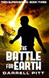 img - for The Battle for Earth (Teen Superheroes) (Volume 3) book / textbook / text book