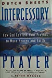 INTERCESSORY PRAYERS : HOW GOD CAN USE YOUR PRAYERS TO MOVE HEAVEN AND EARTH