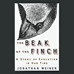 The Beak of the Finch: A Story of Evolution in Our Time | Jonathan Weiner