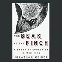 The Beak of the Finch: A Story of Evolution in Our Time (       UNABRIDGED) by Jonathan Weiner Narrated by Victor Bevine