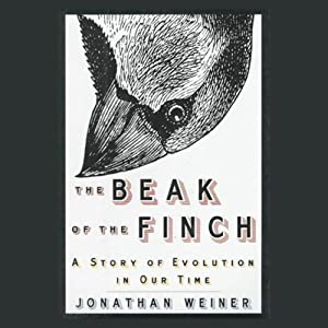 The Beak of the Finch: A Story of Evolution in Our Time | [Jonathan Weiner]