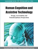 img - for Handbook of Research on Human Cognition and Assistive Technology: Design, Accessibility and Transdisciplinary Perspectives book / textbook / text book