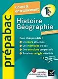 Histoire-Géographie 1re L, ES, S - Prépabac Cours & entraînement (programme 2013): Cours, méthodes et exercices - Première séries générales