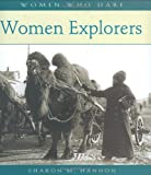 Women Explorers (Women Who Dare) (0764938924) by Hannon, Sharon M.