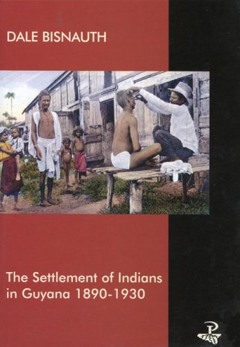 Settlement of Indians in Guyana: 1890-1930