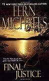 Fern Michaels Final Justice (The Sisterhood: Rules of the Game) (Sisterhood Novels)