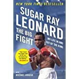 The Big Fight: My Life In and Out of the Ring ~ Sugar Ray Leonard
