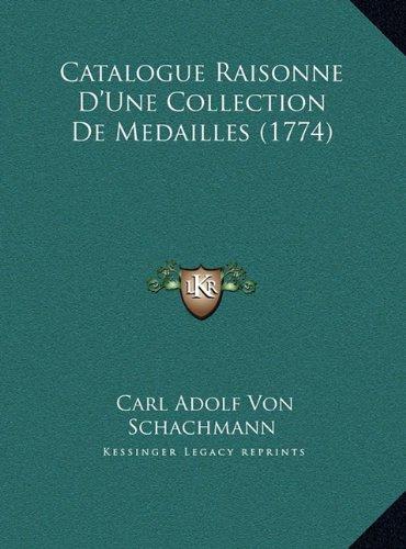 Catalogue Raisonne D'Une Collection de Medailles (1774)
