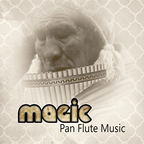 Magic Pan Flute Music - Soothing Peru Instrumental Music to Chill Out, Relax & Sleep, Stress Relief & Wellness, Meditation & Healing (Pan Music compare prices)