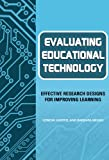 img - for Evaluating Educational Technology: Effective Research Designs for Improving Learning book / textbook / text book