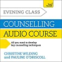Evening Class Counselling Audiobook by Christine Wilding, Pauline O'Driscoll Narrated by Christine Wilding, Pauline O'Driscoll