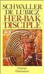 HER-BAK DISCIPLE DE LA SAGESSE �GYPTI...