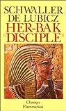 Her-Bak, disciple de la sagesse égyptienne