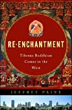 img - for Re-Enchantment: Tibetan Buddhism Comes to the West book / textbook / text book