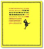 The Automatic Message: The Magnetic Fields and the Immaculate Conception (Atlas Anti-Classics)