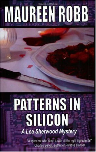 Patterns in Silicon (A Lea Sherwood Mystery) (A Lea Sherwood Mystery)