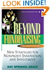 Beyond Fundraising: New Strategies for Nonprofit Innovation and Investment, 2nd Edition
