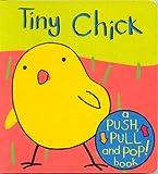 Tiny Chick (Push Pull & Pop)