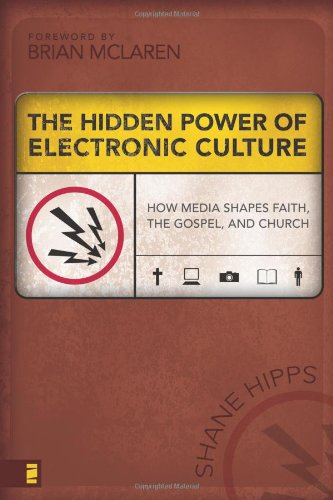 Best Price The Hidden Power of Electronic Culture How Media Shapes Faith the Gospel and Church310262763