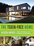 The Toxin-Free Home: A Guide to Maint...