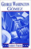 George Washington Gomez: A Mexicotexan Novel (1558850120) by Americo Paredes