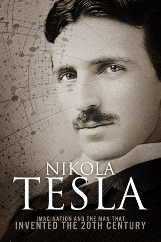 Nikola Tesla: Imagination and the Man That Invented the 20th Century (Kindle Auto Books compare prices)