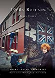 1960s Britain (Shire Living Histories)