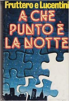 A che punto è la notte: Carlo Fruttero, Franco Lucentini