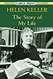 The Story of My Life (Dover Large Print Classics) (0486422496) by Keller, Helen