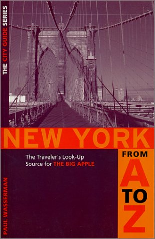 New York from A to Z: Traveler's Look-Up Source for the Big Apple (Capital Travels)