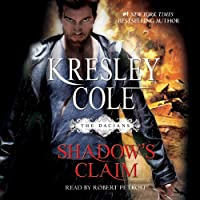 Shadow's Claim: Immortals After Dark: The Dacians, Book 1 (       UNABRIDGED) by Kresley Cole Narrated by Robert Petkoff