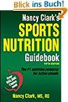 Nancy Clark's Sports Nutrition Guideb...