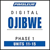 Ojibwe Phase 1, Unit 11-15: Learn to Speak and Understand Ojibwe with Pimsleur Language Programs |  Pimsleur