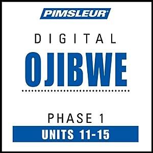 Ojibwe Phase 1, Unit 11-15 Audiobook