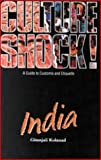 Culture Shock! India: A Guide to Customs and Etiquette Gitanjali Kolanad