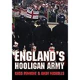 ENGLAND'S HOOLIGAN ARMYby Cass  Pennant