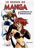 echange, troc Hikaru Hayashi - Le dessin de manga : Tome 15, Horreur et épouvante
