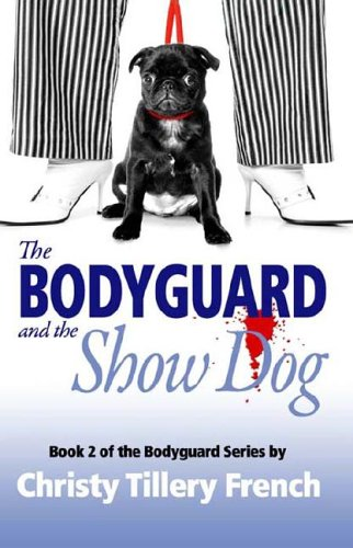 Image for The Bodyguard and the Show Dog
