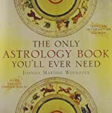 img - for By Joanna Martine Woolfolk - The Only Astrology Book You'll Ever Need (Pap/Com) (5.2.2008) book / textbook / text book
