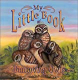 My Little Book of Burrowing Owls (My Little Book Series)