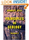 Principles of Geology: Being an Inquiry how Far the Former Changes of the Earth's Surface are Referable to Causes now in Operation. Volume 2
