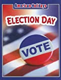 img - for Election Day (American Holidays (Weigl Hardcover)) book / textbook / text book