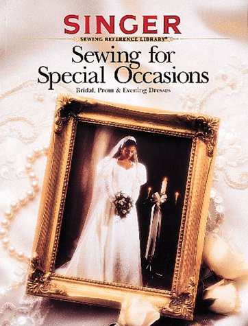Sewing for Special Occasions (Singer Sewing Reference Library)